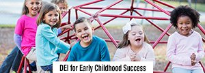 DEI-2-for early-child-success-ucsc-silicon-valley-300.jpg